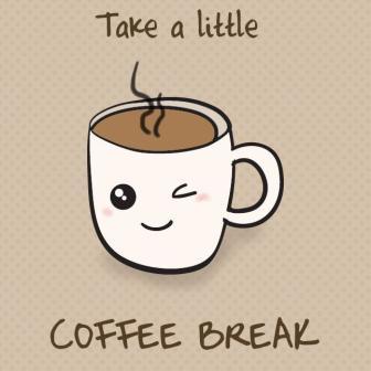 Coffee break ~  No description included.
