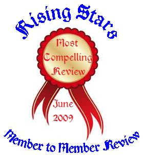My award from Rising Stars for having the most compelling review for June of 2009!