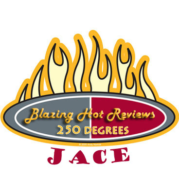 My sig for making The Blazin' Hot Reviews 250-degree plateau.