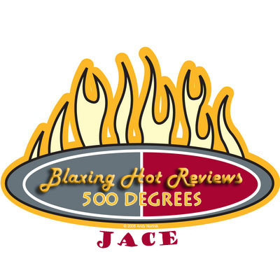 My sig for making The Blazin' Hot Reviews 500-degree plateau.
