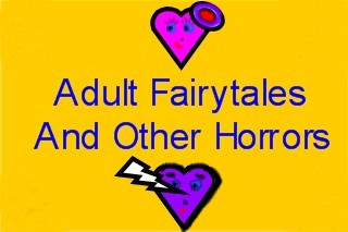 This is the title page for Adult Fairytales & Other Horrors