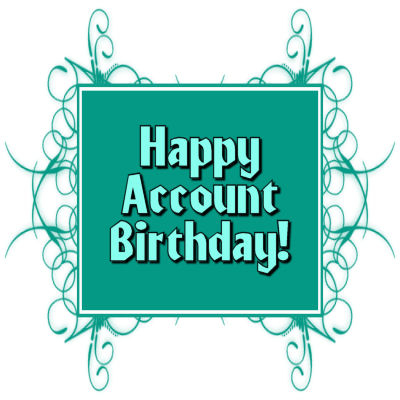 Happy Account Birthday!