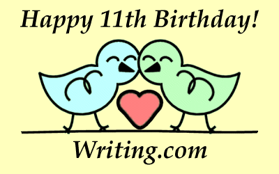 Wishing you a very Happy 11th Birthday! Writing.com