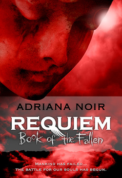 Cover art for Adriana Noir's novel REQUIEM: Book of the Fallen