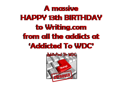 The Addicted to WDC group wishes Writing.com a happy 13th birthday