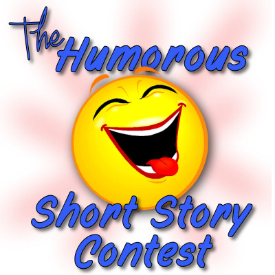 Banner for: The Humorous Short Story Contest ~ Click here to enter!