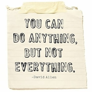 You can do anything, but not everything Quote