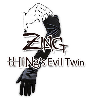 Zing is tHiNg's evil twin!