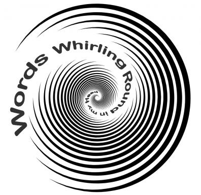A title graphic to accompany the poem Words Whirling 'Round in my Head
