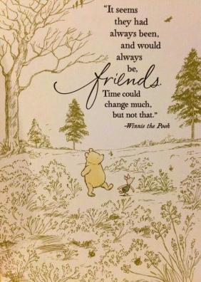 lovely quote on friendship from Winnie the Pooh