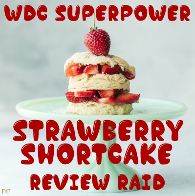 WdC Superpower Strawberry Shortcake Review Raid