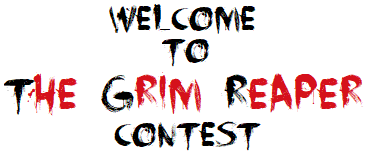 This is an image of Welcome to The Grim Reaper Contest.