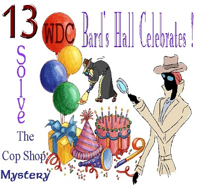 image for Bard's Hall's Cop Shop Baker's Dozen Mystery for WDC's 13th birthday!