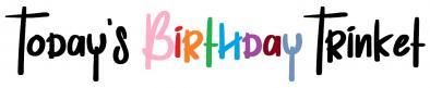 Today's Birthday Trinket